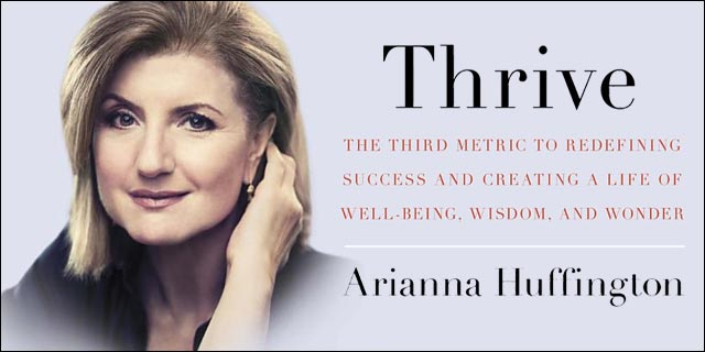 Book Review: Arianna Huffington's 'Thrive' a great modern workplace tool